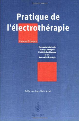 9782287596438: Pratique de l'électrothérapie : Electrophysiothérapie pratique appliquée à la Médecine Physique et à la Masso-Kinésithérapie