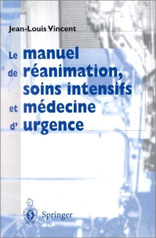 9782287596674: Le Manuel de réanimation, soins intensifs et médecine d'urgence