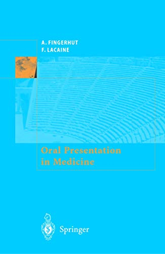 La Communication orale en médecine (French Edition): Lacaine, Francois; Fingerhut,