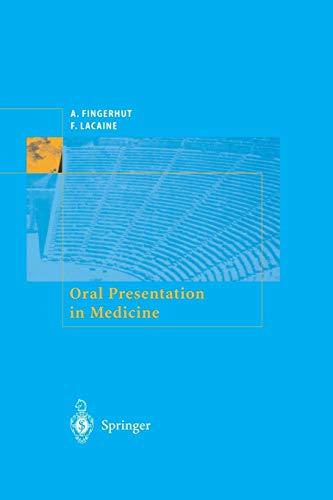 Oral Presentation in Medicine.: Fingerhut, Abe; Francois Lacaine: