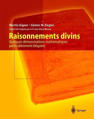 9782287597237: Raisonnements divins : Quelques démonstrations mathématiques particulièrement élégantes