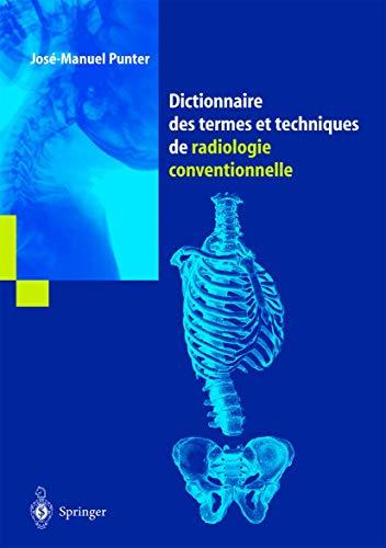 9782287597350: Dictionnaire des termes et techniques de radiologie conventionnelle: A l'usage des manipulateurs de radiologie générale (French Edition)