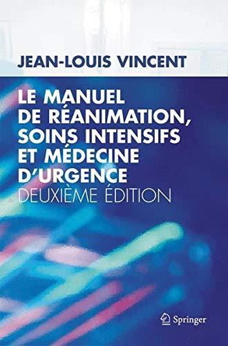 9782287597541: Le manuel de réanimation, soins intensifs et médecine d'urgence (French Edition)