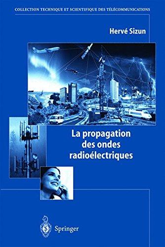 9782287597756: La propagation des ondes radioélectriques (Collection Télécom (ex-Collection technique et scientifique des télécommunications)) (French Edition)