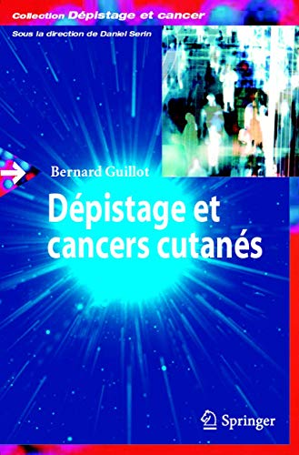 Dépistage et cancers cutanés.: Guillot, B.: