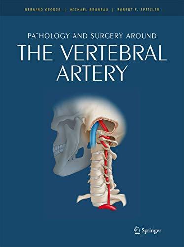 Pathology and Surgery Around the Vertebral Artery (Hardcover): Mickael Bruneau