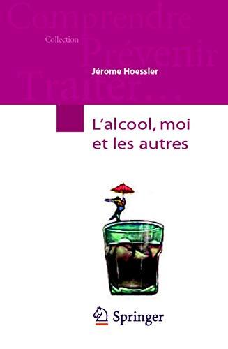 9782287988295: L'alcool, moi et les autres (Comprendre, prévenir, traiter) (French Edition)