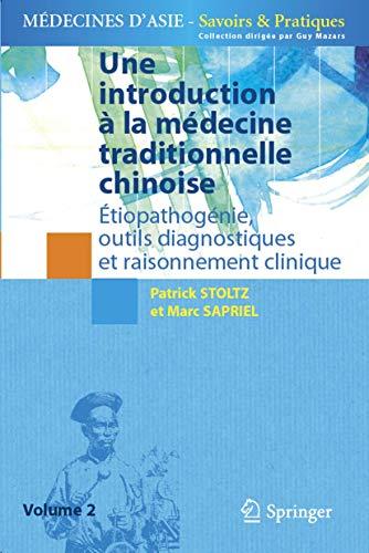 9782287990434: Une introduction � la m�decine traditionnelle chinoise : Tome 2, Etiopathog�nie, outils diagnostiques et raisonnement clinique