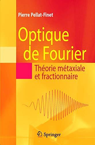 9782287991677: Optique de Fourier : Th�orie M�taxiale Et Fractionnaire
