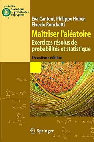 9782287996702: Maîtriser l'aléatoire: Exercices résolus de probabilités et statistique (Statistique et probabilités appliquées) (French Edition)