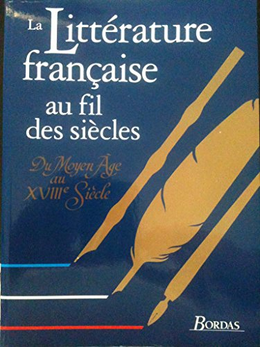 9782288826695: La littérature française au fil des siècles (French Edition)