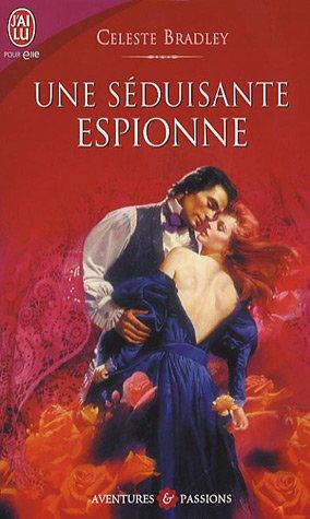 Une séduisante espionne (French Edition) (2290000787) by CELESTE BRADLEY