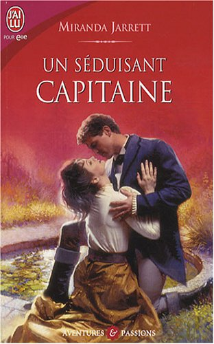 Un séduisant capitaine (French Edition) (2290000965) by Miranda Jarrett