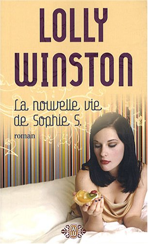 La Nouvelle Vie De Sophie S. (French Edition) (2290000973) by Winston, Lolly