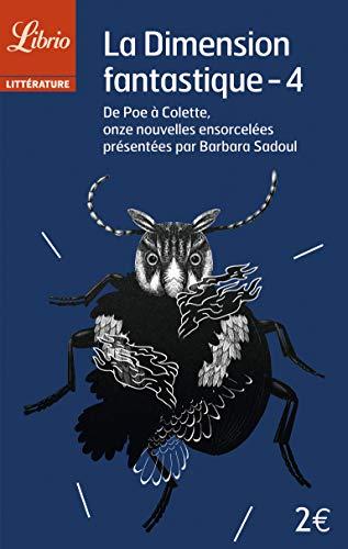 9782290001080: La dimension fantastique : Tome 4, De Poe à Colette, onze nouvelles ensorcelées