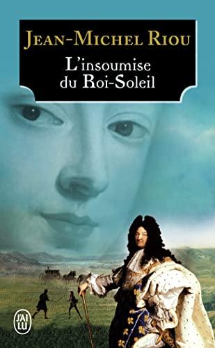 9782290001585: L'insoumise du Roi-Soleil (French Edition)