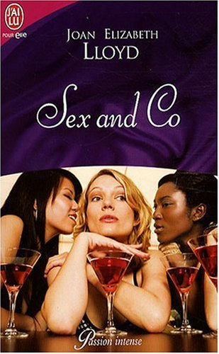 Sex and Co (French Edition) (2290002518) by Joan Elizabeth Lloyd
