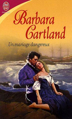 Un mariage dangereux: Barbara Cartland