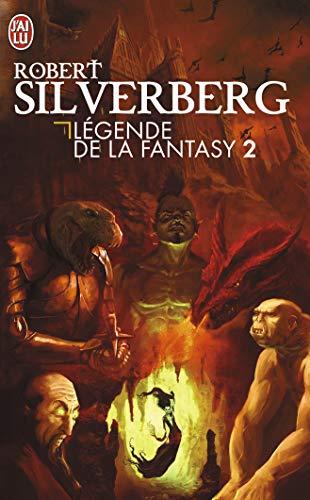 9782290002957: Legendes De LA Fantasy 2/Anthologie Presentee Par Robert Silverberg (French Edition)