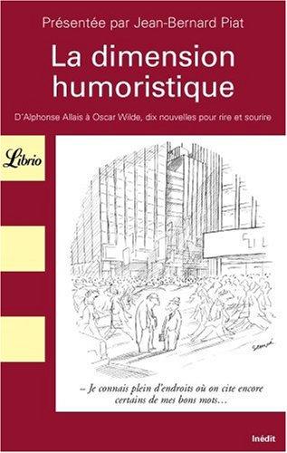 La dimension humoristique : D'Alphonse Allais à: Jean-Bernard Piat