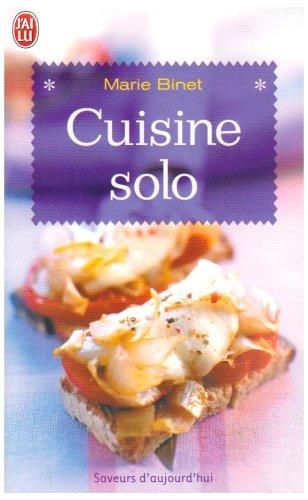 9782290004050: Cuisine solo : 200 Recettes pour célibataires même occasionnels
