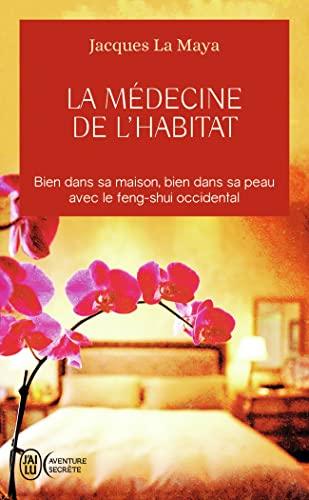 9782290004227: La médecine de l'habitat : Bien dans sa maison, bien dans sa peau avec le feng-shui occidental