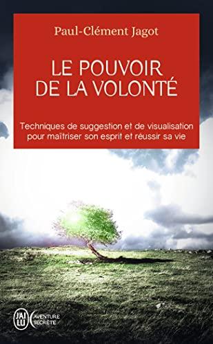 Le pouvoir de la volonté (French Edition): Paul-Clément Jagot