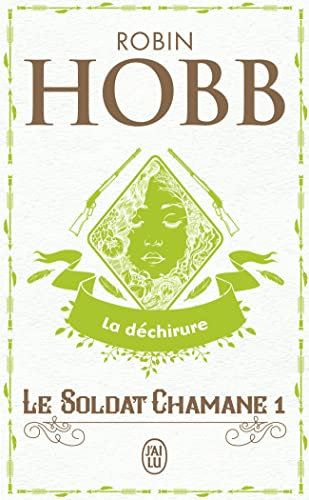 SOLDAT CHAMANE T01 (LE) : LA DÉCHIRURE: HOBB ROBIN