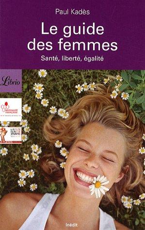 9782290005064: Le guide des femmes : Santé, liberté, égalité