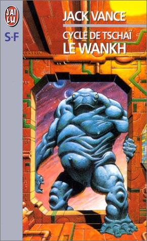 Le Cycle de Tschai, n°2: le Wankh (9782290007228) by [???]