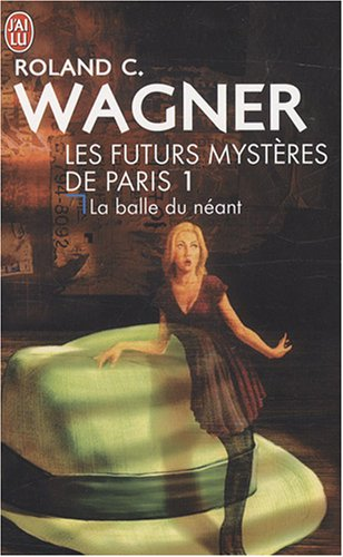 9782290008164: Les futurs mysteres de Paris 1/La balle du neant