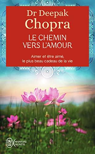 9782290009147: Le chemin vers l'amour - Aimer et être aimé, le plus beau cadeau de la vie