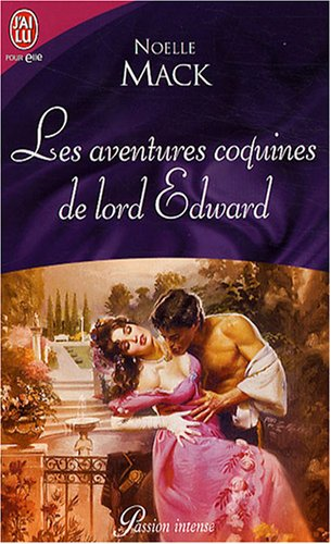 Les aventures coquines de lord Edward (French Edition): Noelle Mack