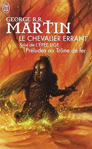 9782290011485: Le chevalier errant, suivi de L'épée lige : préludes au Trône de fer