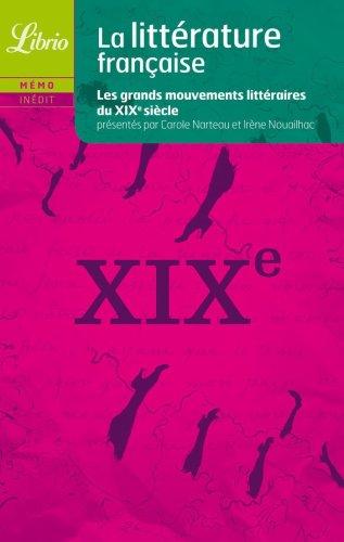 Memo - litterature française - le xixe siecle (Librio Mémo) - Carole Narteau; Irène Nouailhac