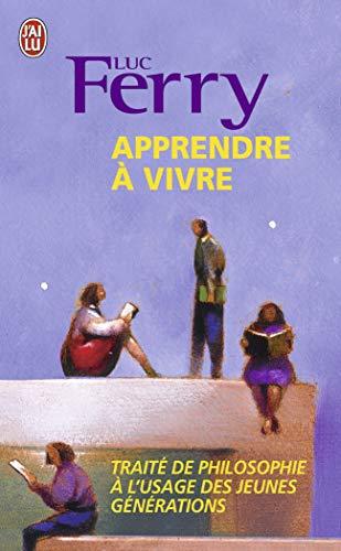 9782290012642: Apprendre à vivre : Traité de philosophie à l'usage des jeunes générations