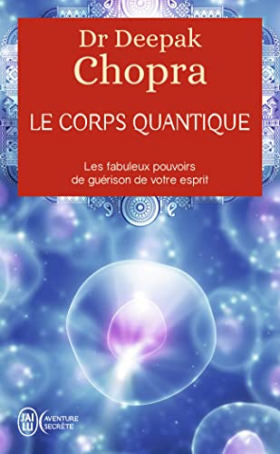 9782290013328: Le corps quantique - Le fabuleux pouvoir de guérison de votre esprit