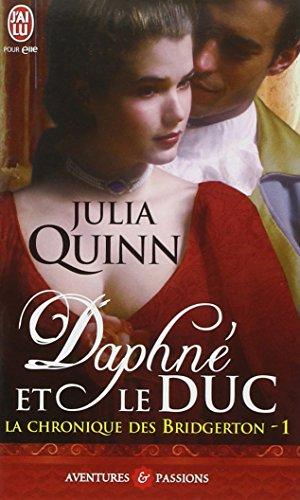9782290013915: La chronique des bridgerton 1 - daphne et le duc (J'ai lu Aventures & Passions)