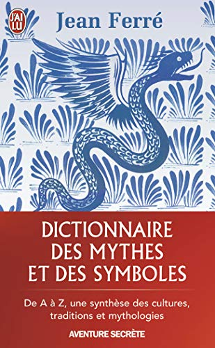 9782290014349: Dictionnaire des mythes et des symboles (J'ai lu Aventure secrète)