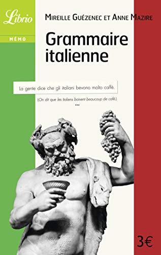 Grammaire italienne: Mireille Guezenec