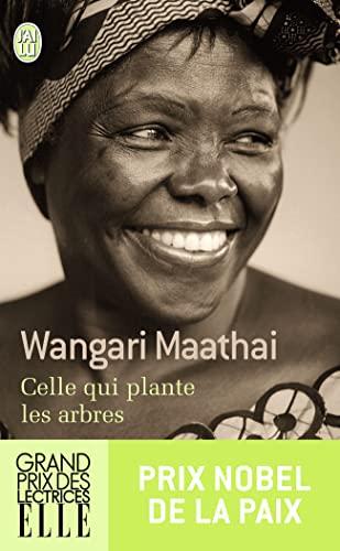 CELLE QUI PLANTE LES ARBRES: MAATHAI WANGARI