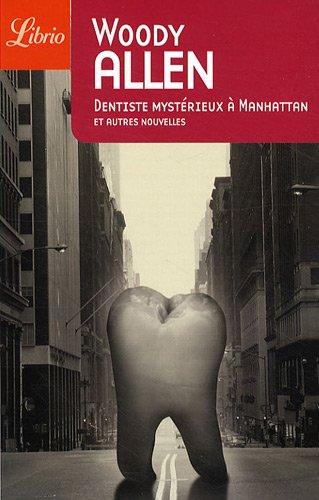Dentiste mysterieux a Manhattan et autres nouvelles (9782290014738) by Richard Nicolas Allen Woody