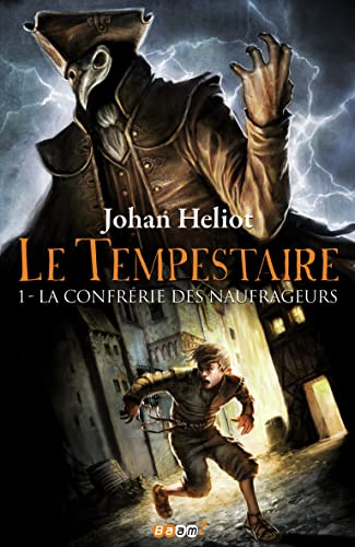 Le Tempestaire, Tome 1 : La confrérie des naufrageurs: Johan Heliot