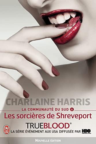 La Communaute Du Sud - 4 - Les Sorcieres (Semi-Poche) (French Edition): Harris, Charlaine