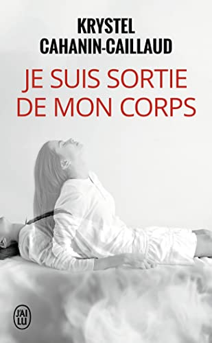 9782290019658: Je suis sortie de mon corps (French Edition)