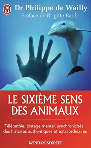 Le sixième sens des animaux: Philippe De Wailly