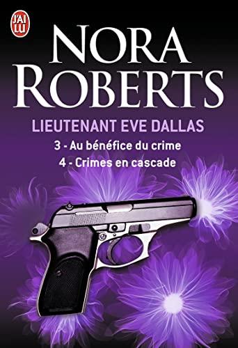 9782290020883: Lieutenant Eve Dallas : Tome 3, Au bénéfice du crime ; Tome 4, Crimes en cascade