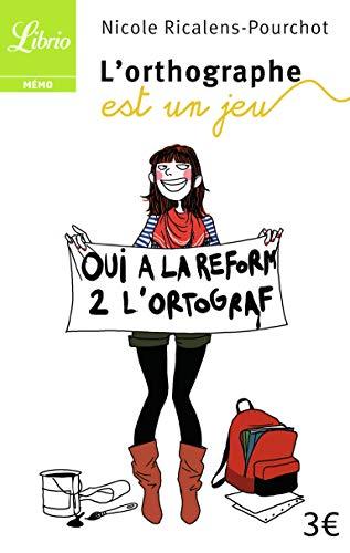 9782290021033: L'orthographe est un jeu: 50 jeux pour soigner ses maux d'orthographe (Dans la Meme Collection) (French Edition)