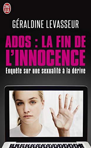 9782290021088: Ados : la fin de l'innocence : Enquête sur une sexualité à la dérive