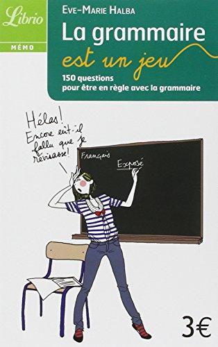 9782290021255: La grammaire est un jeu : 150 questions pour être en règle avec la grammaire (Librio Mémo)